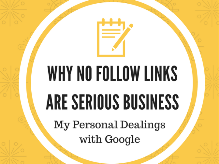 Why No Follow Links Are Serious Business (My Personal Dealings With Google)