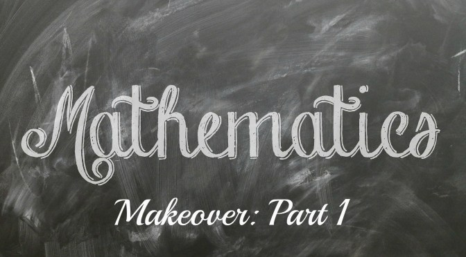 Math Makeover (Part 1)