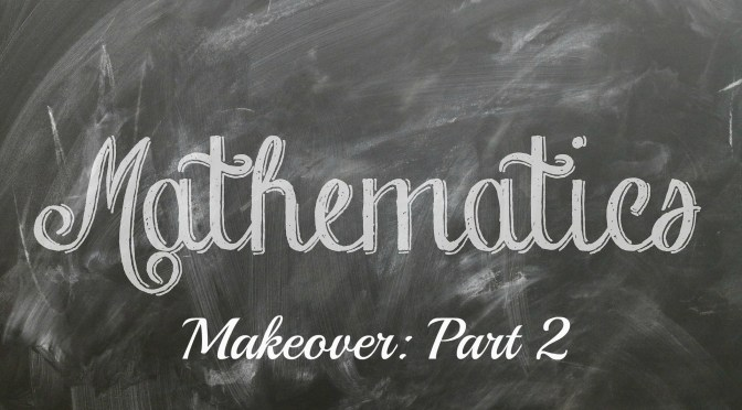 Math Makeover (Part 2)
