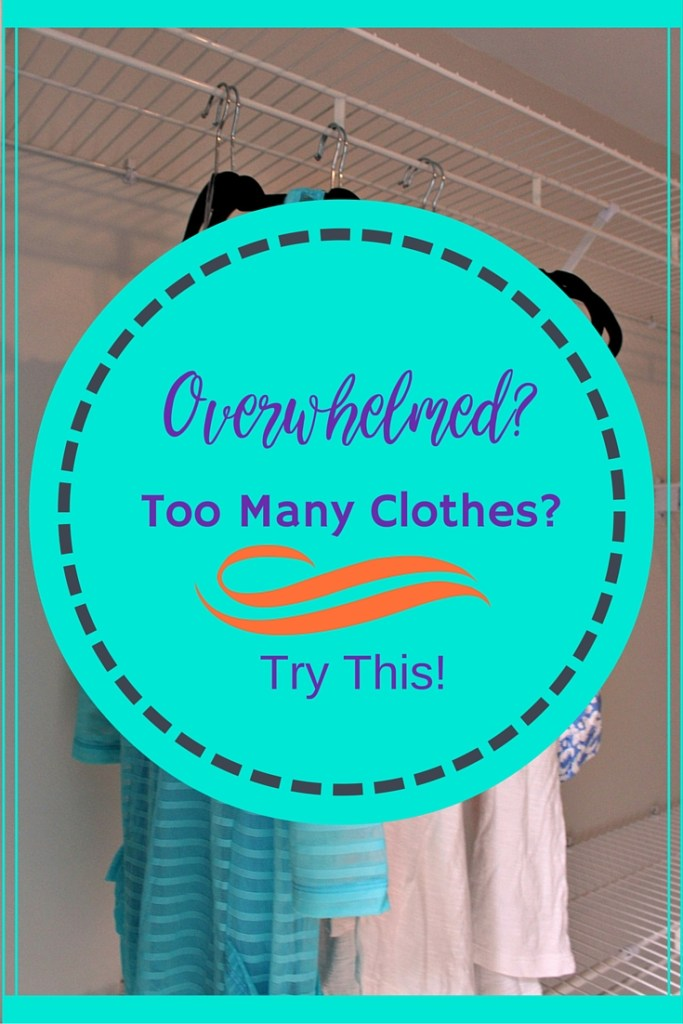 Overwhelmed? Too Many Clothes? Try This! wwww.chathamhillonthelake.com