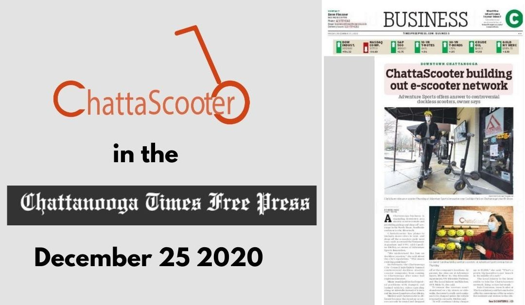 Times Free Press, ChattaScooter expands downtown e-scooter network, Dec 25 2020 by Mike Pare