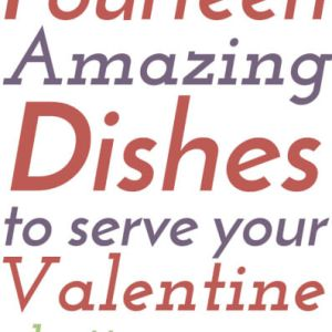 If you want to stay in this year, here are 14 amazing dishes to serve your Valentine! | recipes from Chattavore.com