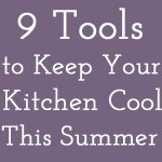 How to Keep Your Kitchen Cool During the Summer