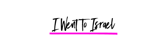 I went to Israel