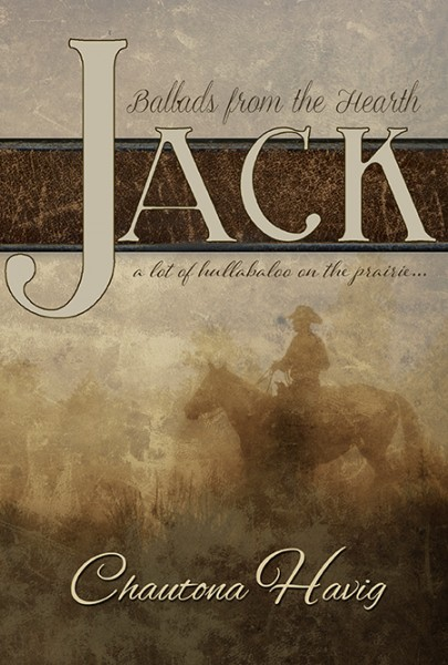 Jack: Ballads from the Hearth Book One