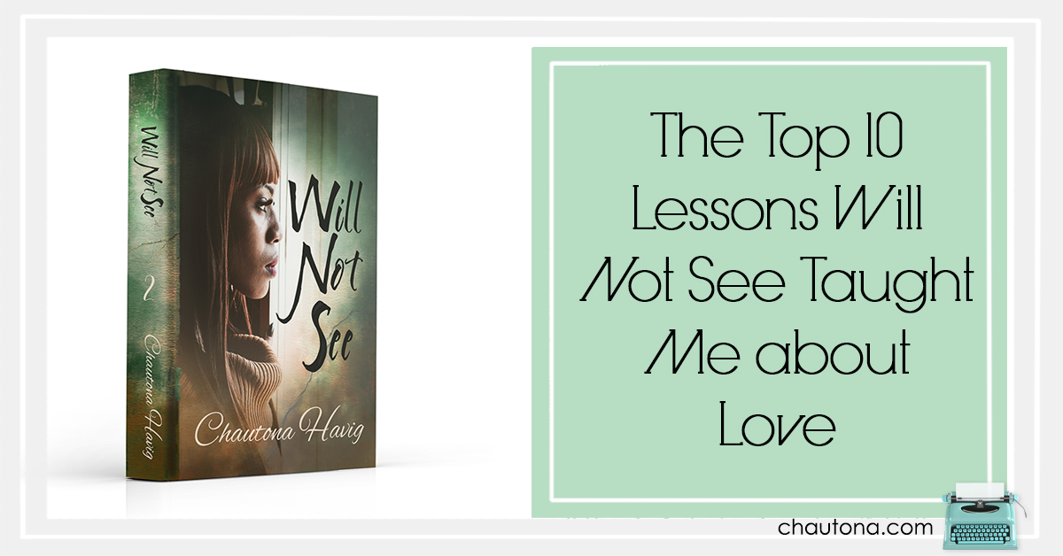 The Top 10 Lessons Will Not See Taught Me about Love