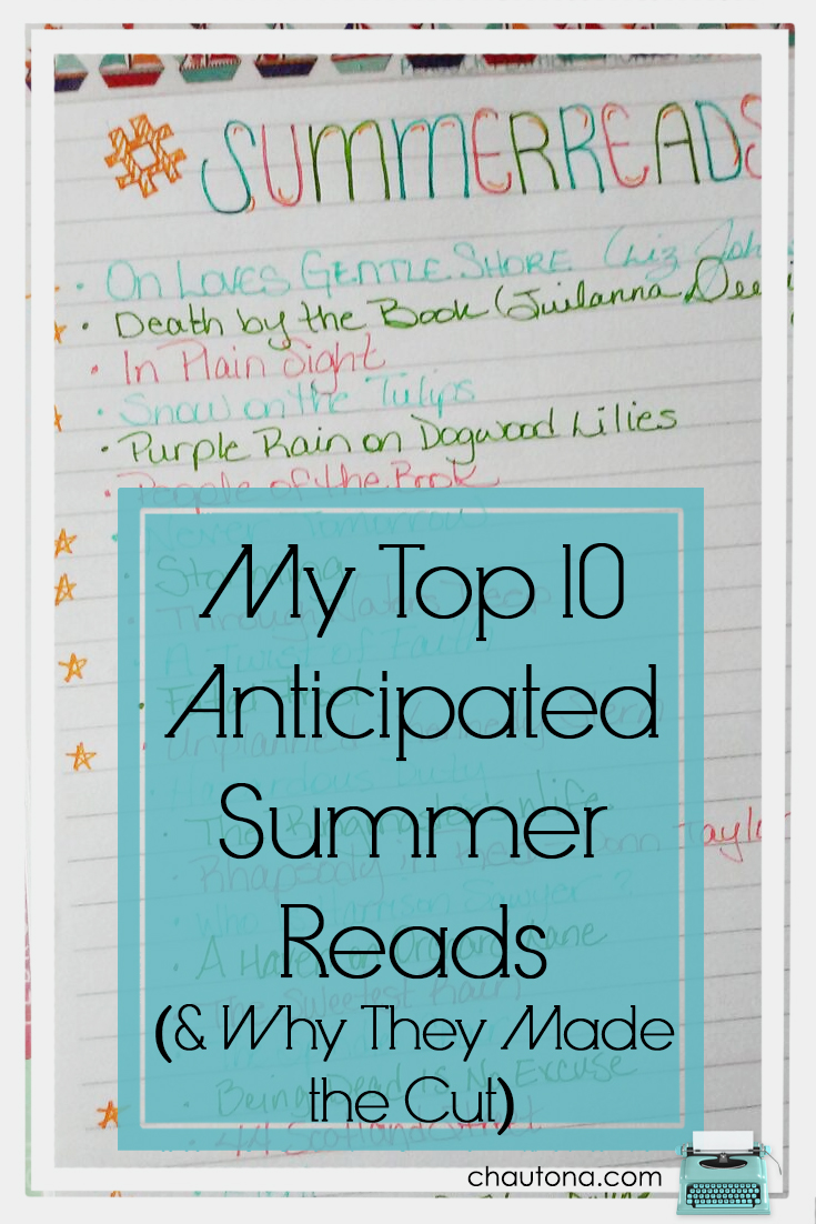 My Top 10 Anticipated Summer Reads & Why They Made the Cut