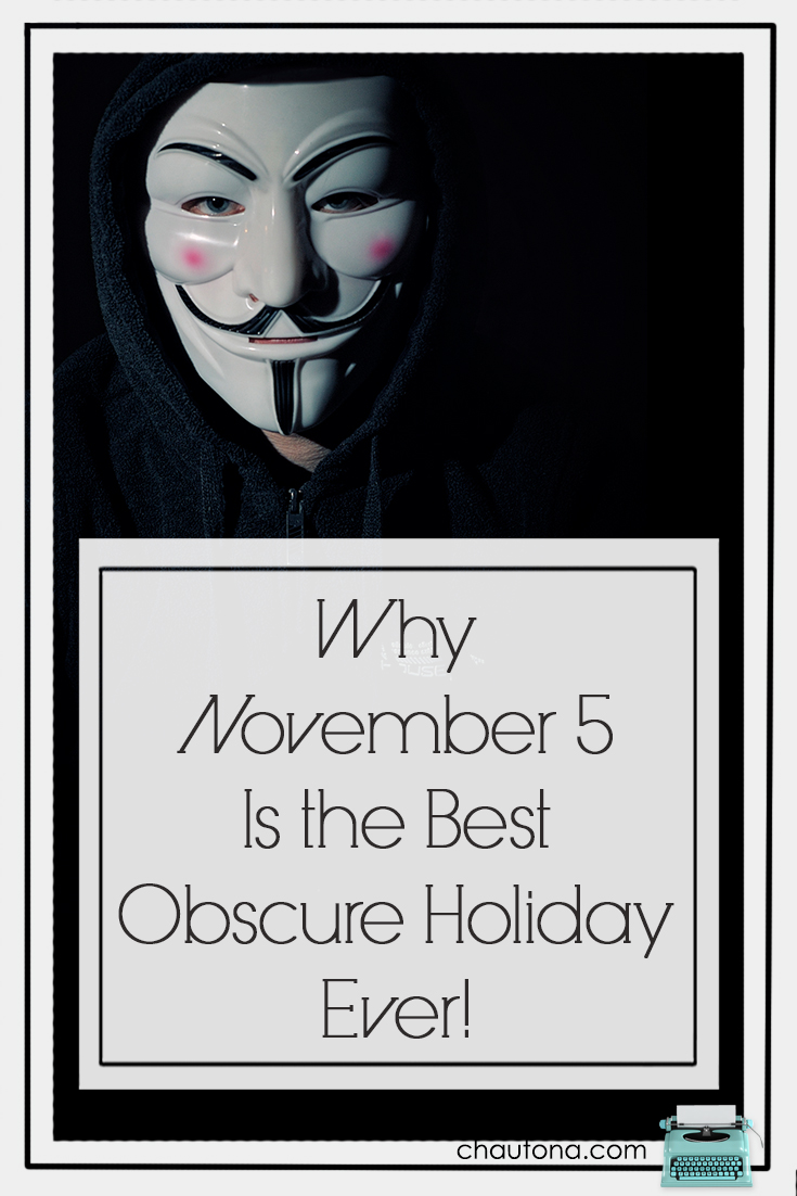 Why November 5 Is the Best Obscure Holiday Ever!
