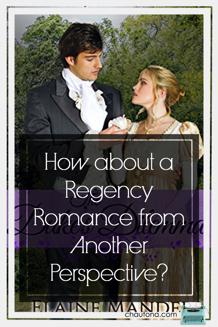 How about a Regency Romance from Another Perspective?