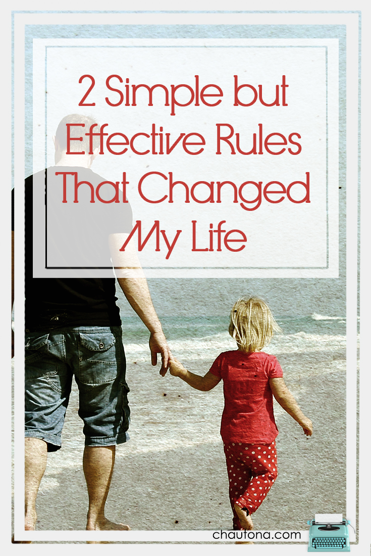 Two Simple but Effective Rules that changed my life