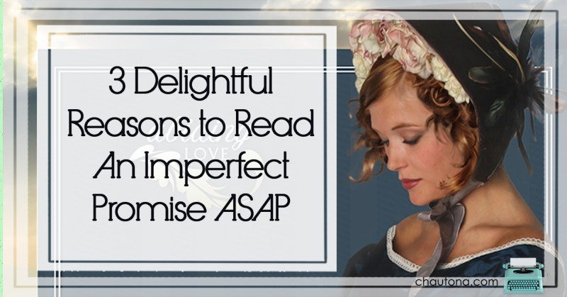 3 Delightful Reasons to Read An Imperfect Promise ASAP