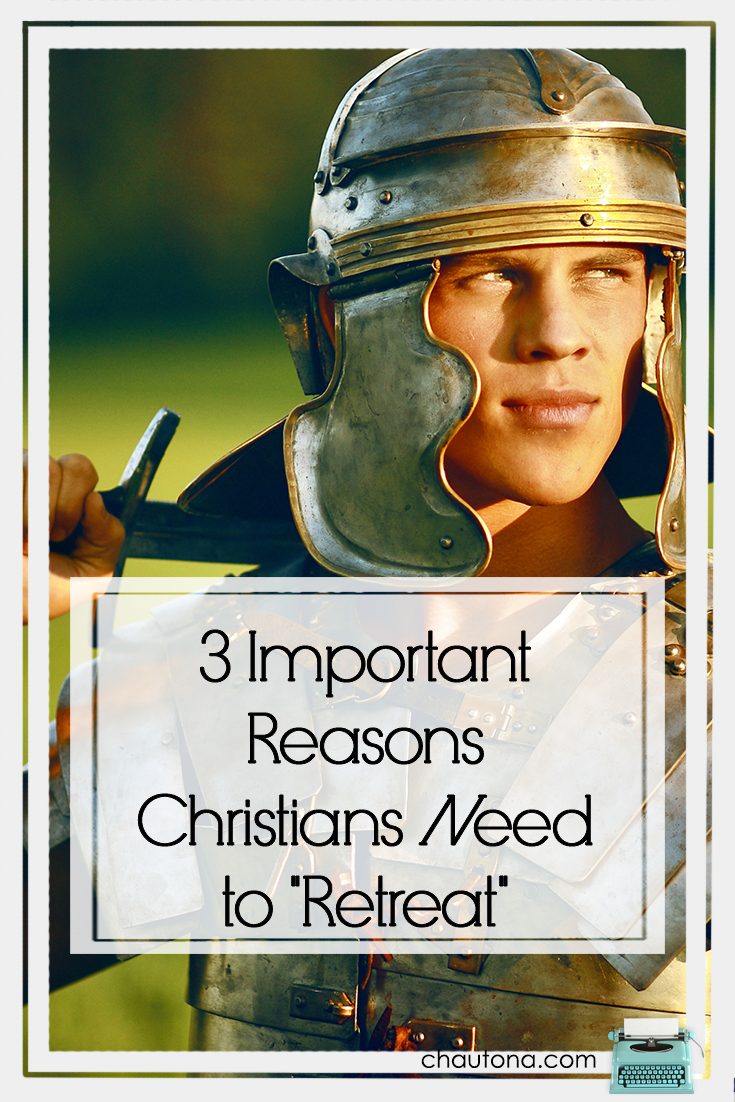 "3 Important Reasons Christians Need to ""Retreat"""