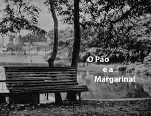 O Pão e a Margarina