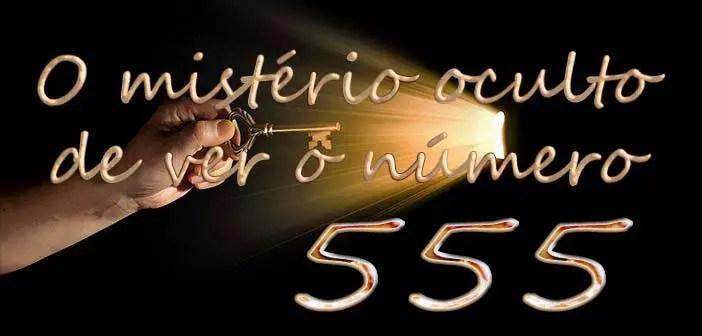 O mistério oculto de ver 555