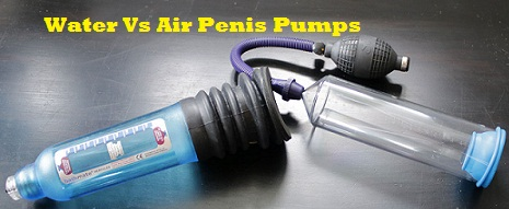 water vs air penis pumps comparison