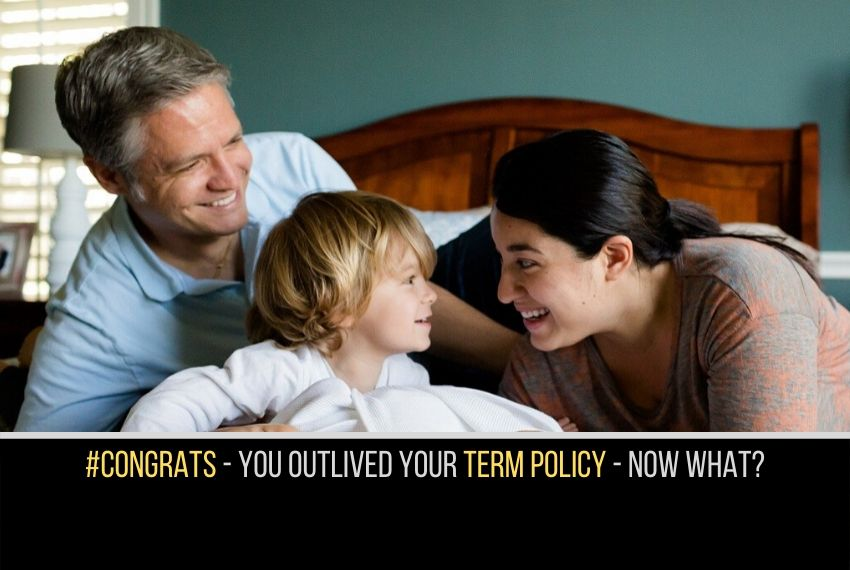 WHAT TO DO WHEN YOU OUTLIVE A TERM LIFE POLICY