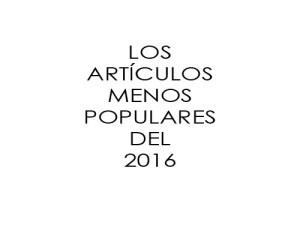 Los Artículos Menos Populares del 2016