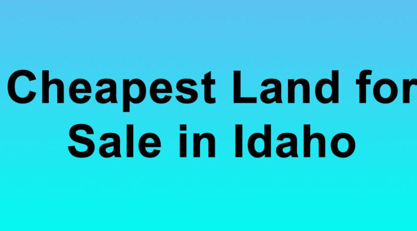 Cheapest Land for Sale in Idaho Buy Land in Idaho Cheapest ID Land for Sale