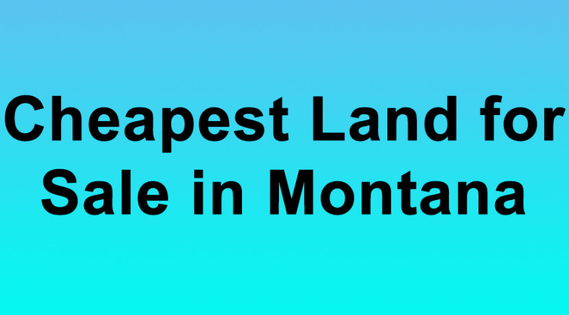Cheapest Land for Sale in Montana Buy Land in Montana Cheapest MT Land for Sale