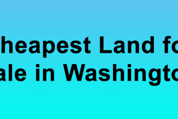 Cheapest Land for Sale in Washington Buy Land in Washington Cheapest WA Land for Sale