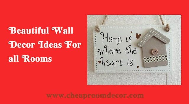 Beautiful Wall Decor Ideas For all Rooms