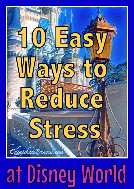10-ways-to-reduce-stress-at-disney-world