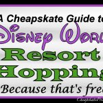 Disney World Resort Hopping: A Cheapskate Princess Guide