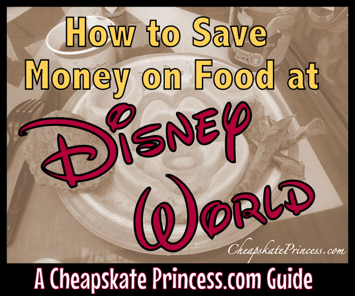 guide to saving money on food at Disney World