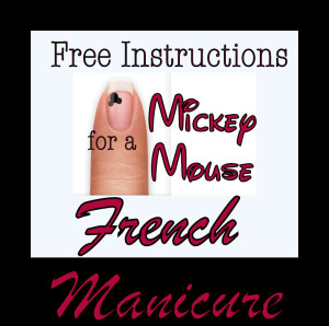 Instructions for a Mickey Mouse French Manicure