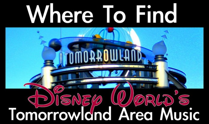 where to purchase Tomorrowland Music, If You Had Wings music, Carrousel of Progress music, Disney World area music