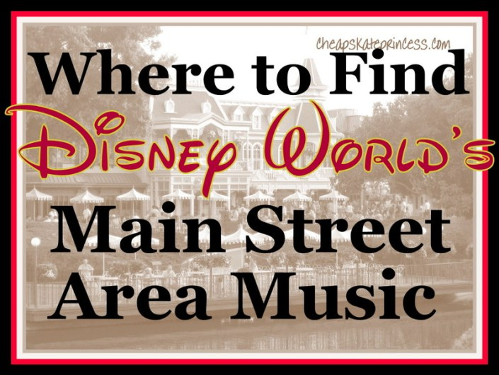 where can I find Disney World Main Street music