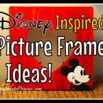 Make Your Own Disney Inspired Picture Frames for Super Cheap!