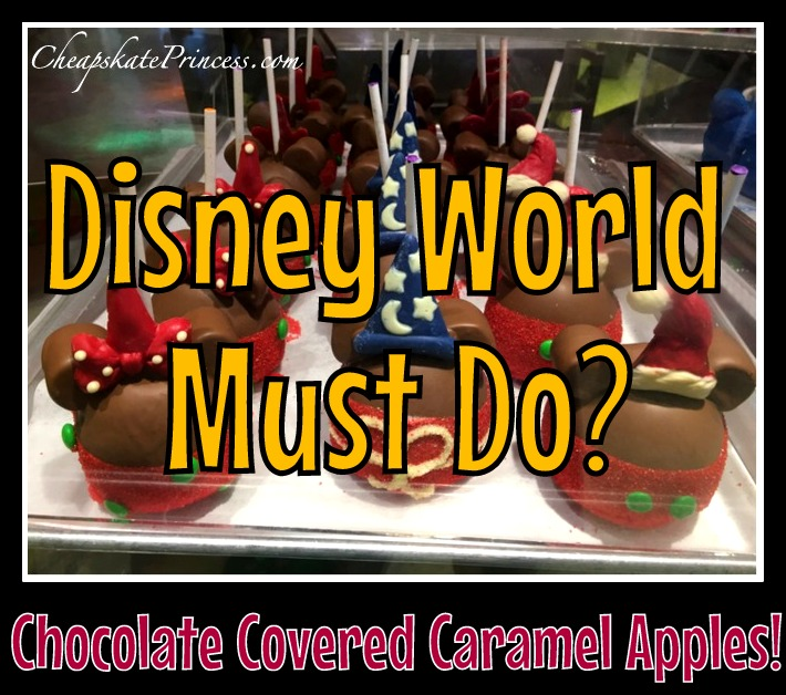Walt Disney World Must Eat Chocolate Covered Caramel Apples Disney S Cheapskate Princess