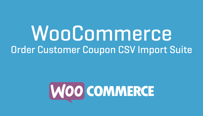 WooCommerce Order Customer Coupon CSV Import Suite