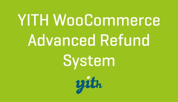 YITH WooCommerce Refund System Plugin