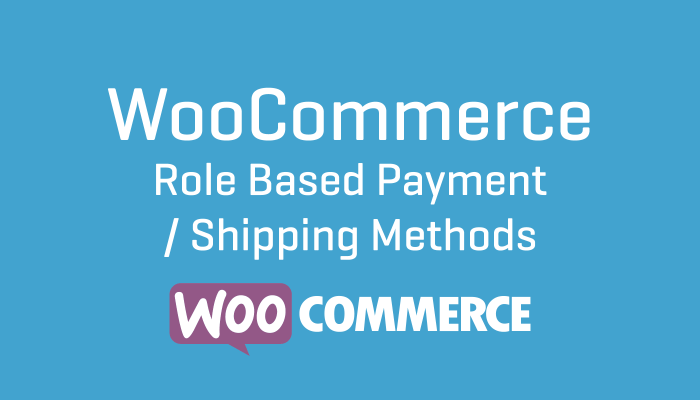 WooCommerce WooCommerce Role Based Payment : Shipping Methods