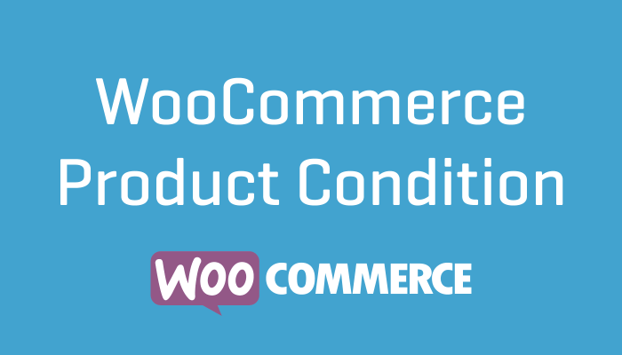 WooCommerce Product Condition