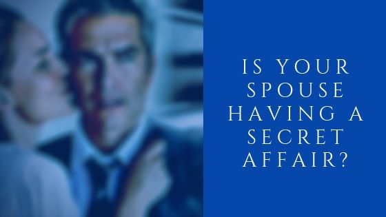 Is your spouse having a secret affair?
