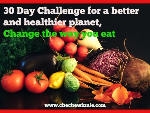 30 Day Challenge for a better and healthier planet, Change the way you eat