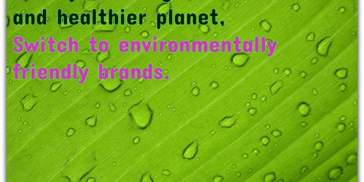 30 Day Challengefor a better and healthier planet, Switch to environmentally friendly brands.