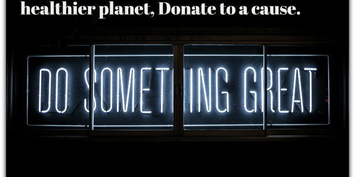 #30DayChallenge for a better and healthier planet, Donate to a cause.