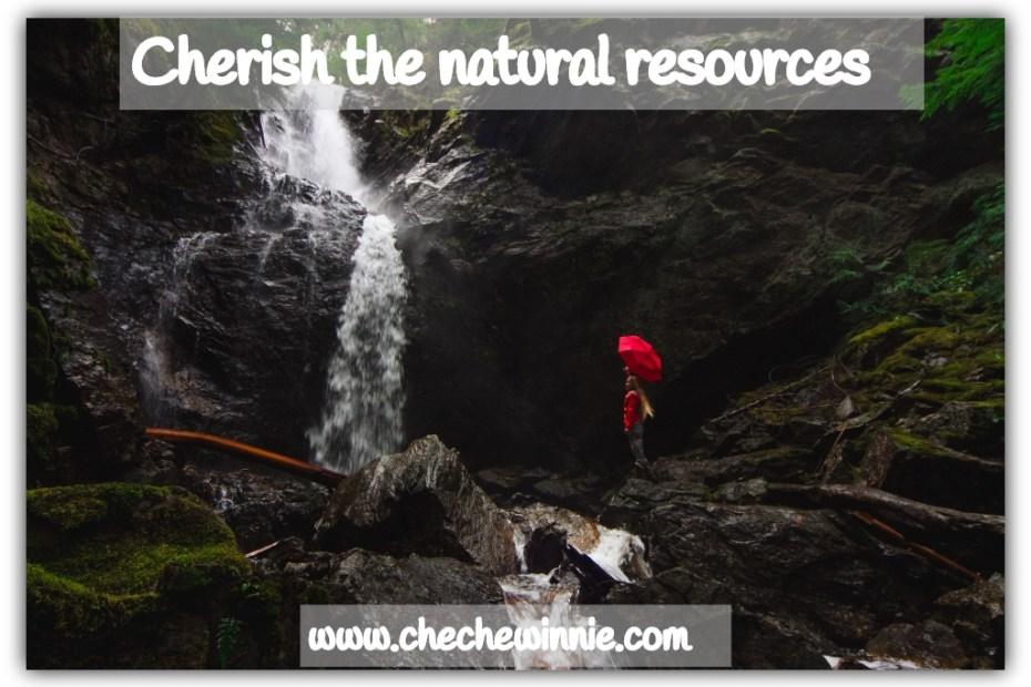 Cherish the natural resources