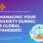 Managing Your Anxiety during a Global Pandemic