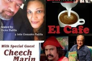 El Cafe interview Cheech Marin