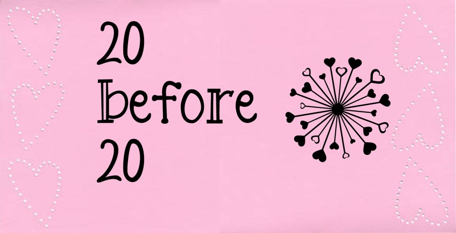 20 before 20