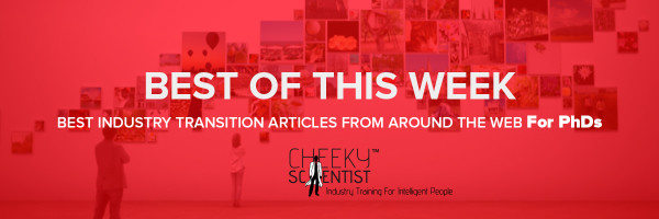 Best Industry Transition Articles For PhDs June 20 2015