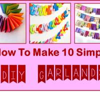How to make DIY Garlands - 10 simple tutorials and  Ideas