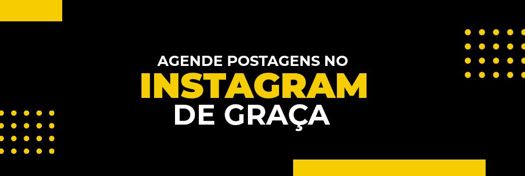 Como agendar postagens de forma gratuita no Instagram