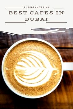 Top 7 of the Best Cafes In Dubai