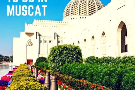 Best Free Things To Do In Muscat
